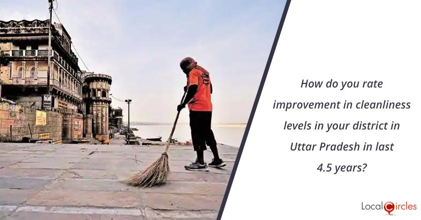 4.5 years of Yogi Governance: How do you rate improvement in cleanliness levels in your district in Uttar Pradesh in last 4.5 years?