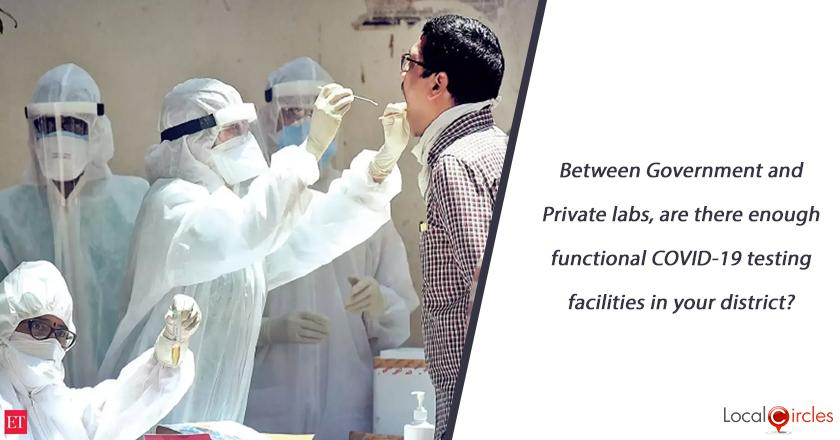 Between Government and Private labs, are there enough functional COVID-19 testing facilities in your district?