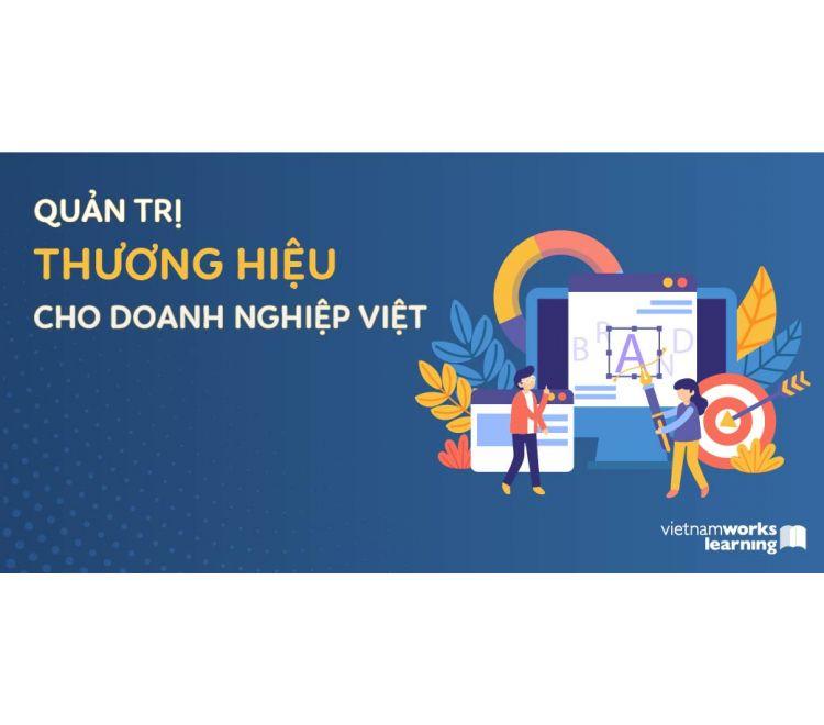 Quản Trị Thương Hiệu Cho Doanh Nghiệp Việt