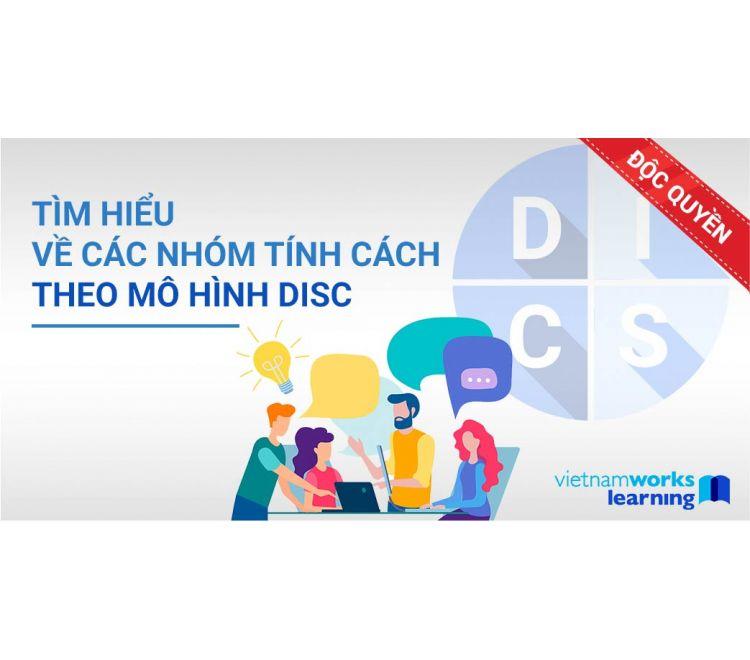 Tìm Hiểu Các Nhóm Tính Cách Theo Mô Hình DISC