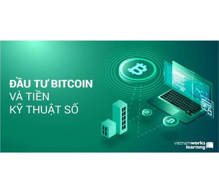 Đầu Tư Bitcoin Và Tiền Kỹ Thuật Số