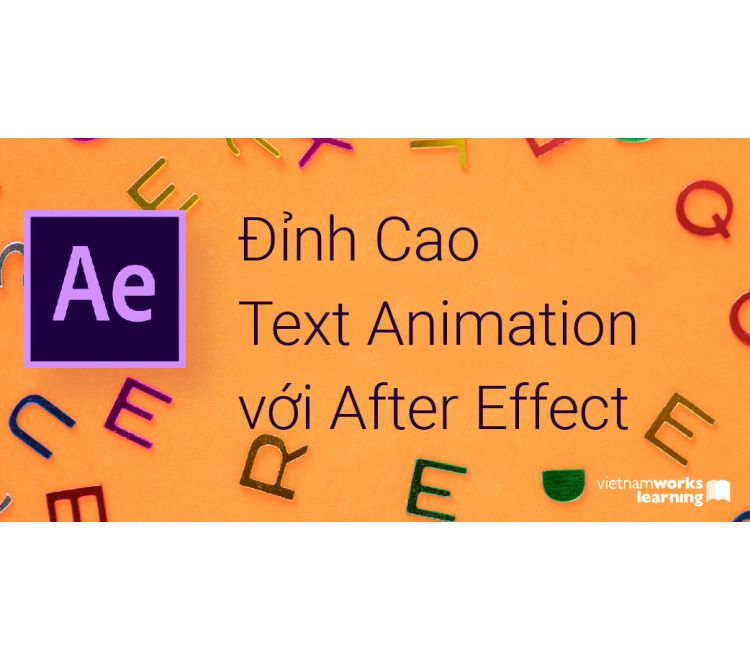 Master Text Animation Đỉnh Cao Với After Effects