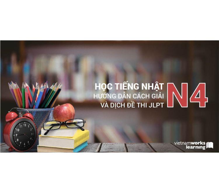 Học Tiếng Nhật - Hướng Dẫn Cách Giải Và Dịch Đề Thi JLPT N4
