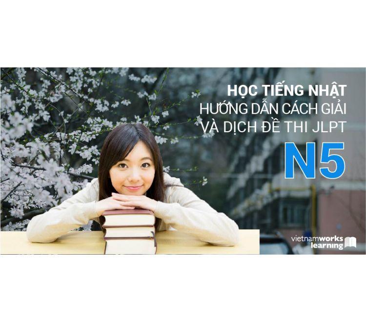 Học Tiếng Nhật - Hướng Dẫn Cách Giải Và Dịch Đề Thi JLPT N5