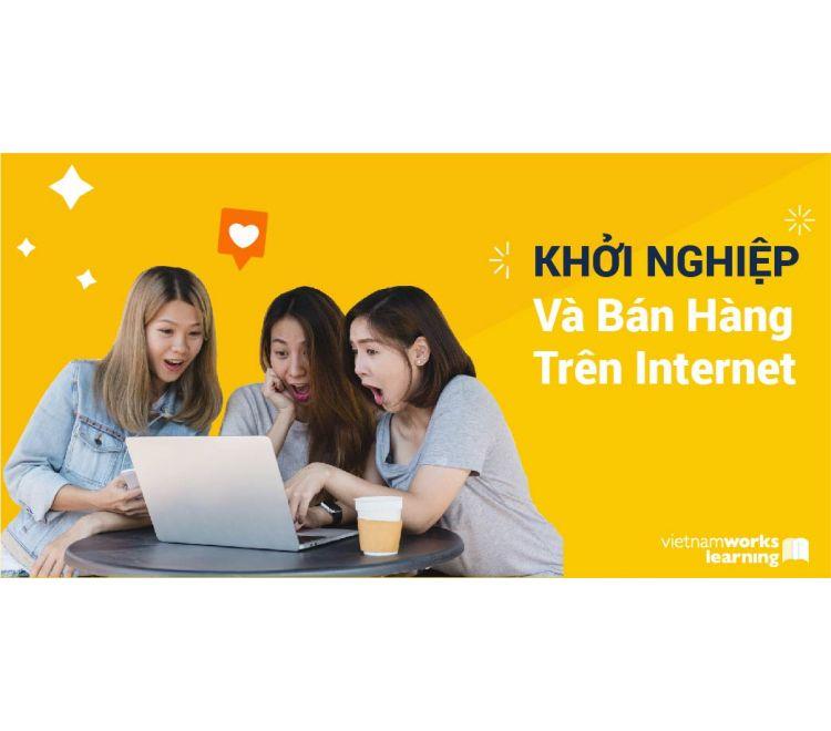 Khởi Nghiệp Và Bán Hàng Trên Internet