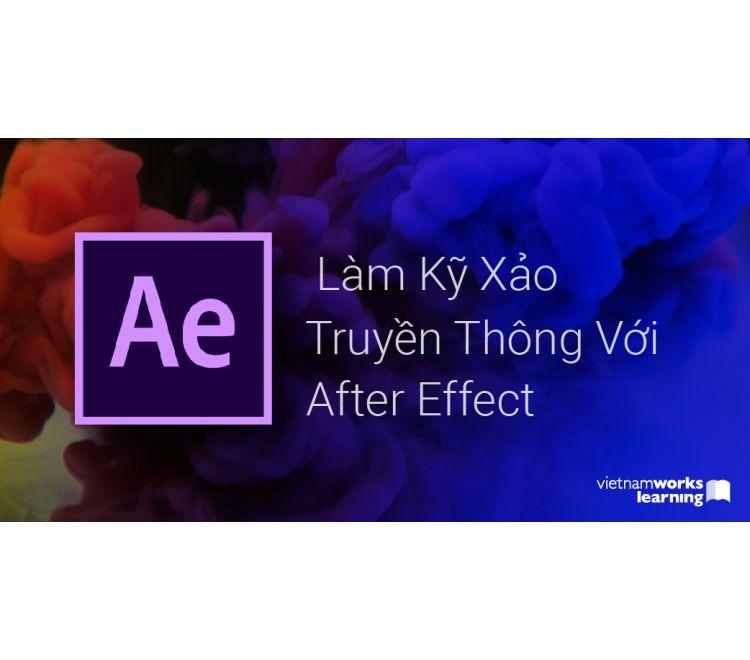 Làm Kỹ Xảo Truyền Thông Với After Effects
