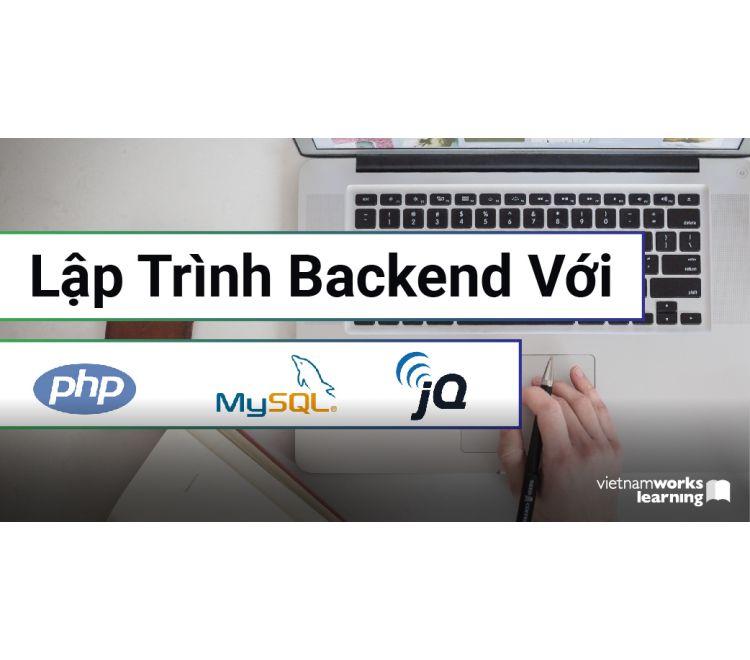 Lập Trình Backend Với PHP/Mysql Và jQuery