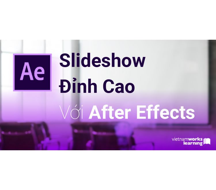 Slideshow Đỉnh Cao Với After Effects