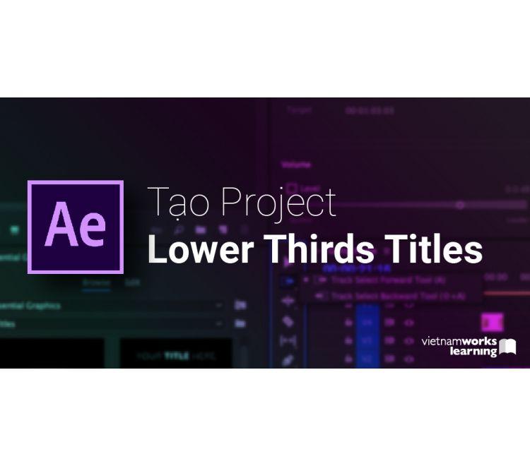 Tạo Project Lower Thirds Titles Bán Hàng Như Tây Trên Videohive