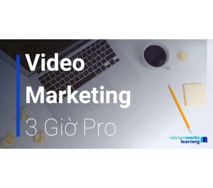 Video Marketing 3 Giờ Pro