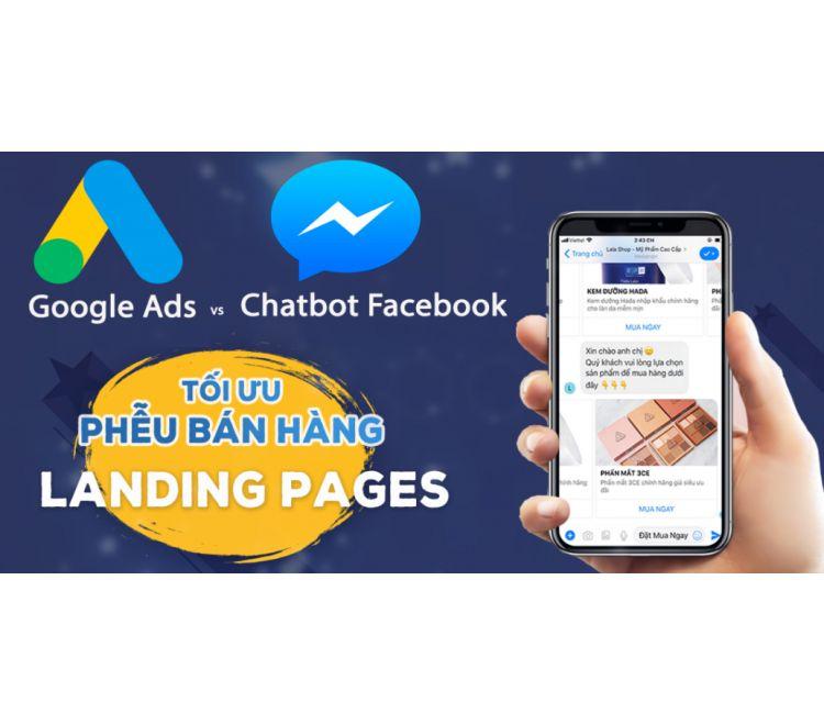 Google Ads Kết Hợp Chatbot Facebook - Tối Ưu Phễu Bán Hàng Cùng Landing Pages