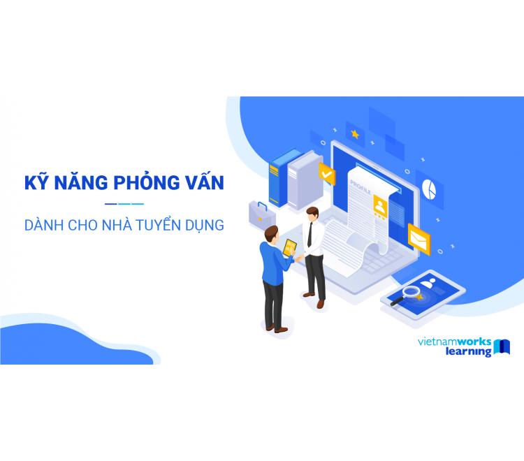 Kỹ Năng Phỏng Vấn Dành Cho Recruiters