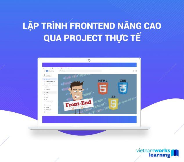 Lập Trình Frontend Nâng Cao Qua Project Thực Tế