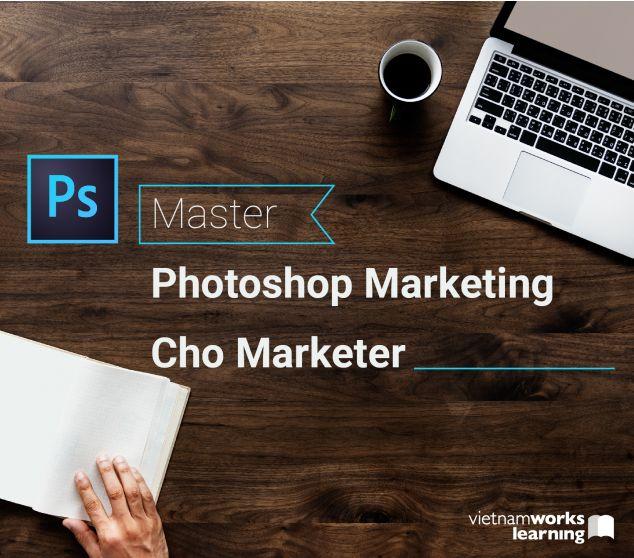 Master Photoshop Marketing Cho Marketer