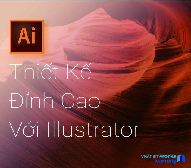 Master Đồ Họa Thiết Kế Đỉnh Cao Với Illustrator