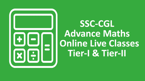 SSC CGL Advance Maths Live Online Classes (Tier-I + Tier-II)