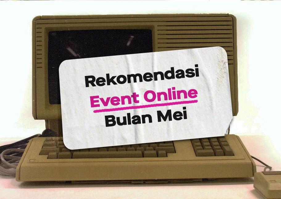Rekomendasi event online bulan Mei