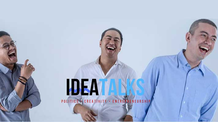 IDEATALKS : POLITICS • CREATIVITY • ENTREPRENEURSHIP
