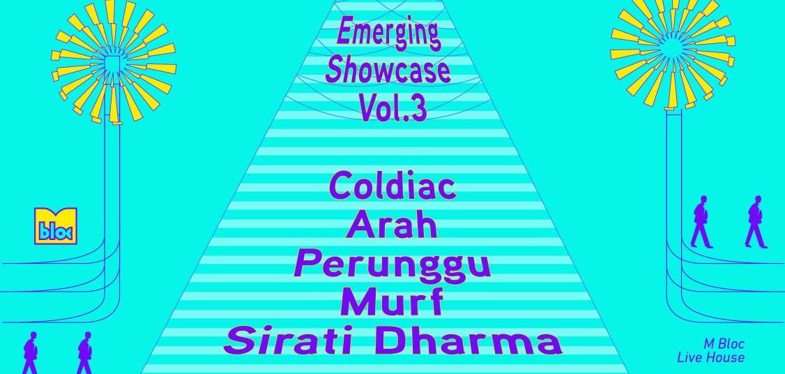 Emerging Showcase Vol.3: COLDIAC, ARAH, PERUNGGU, MURF, SIRATI DHARMA
