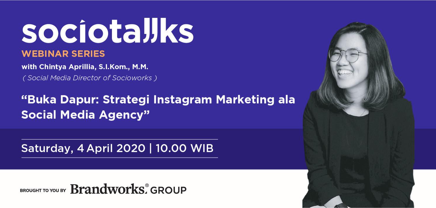 SOCIOTALKS (Webinar Series) - Buka Dapur: Strategi Instagram Marketing ala Social Media Agency