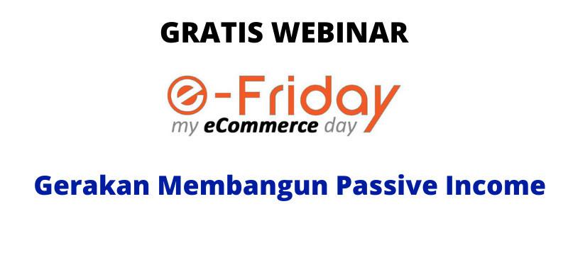 Gratis Webinar e-Friday Rahasia Tambah Income Dari Rumah