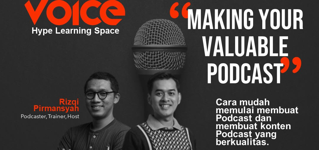 MAKING YOUR VALUABLE PODCAST
