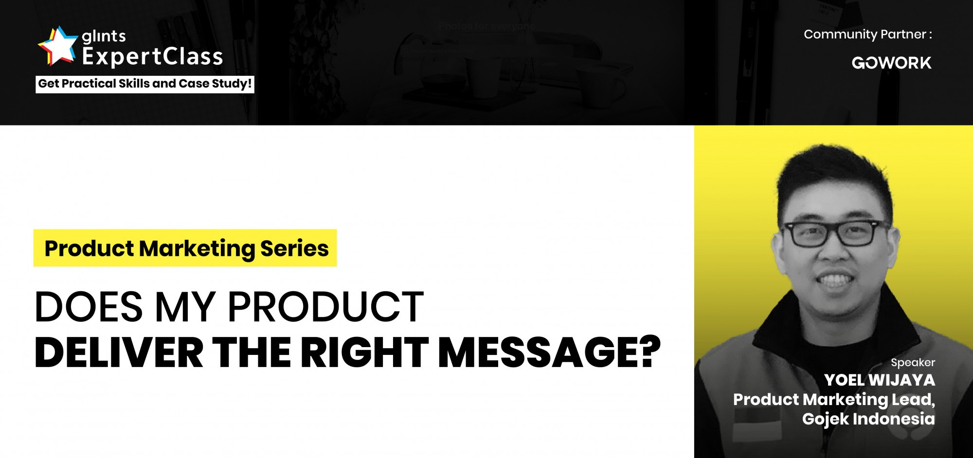 [Online Glints ExpertClass] Reality Check: Does My Product Deliver the Right Message?