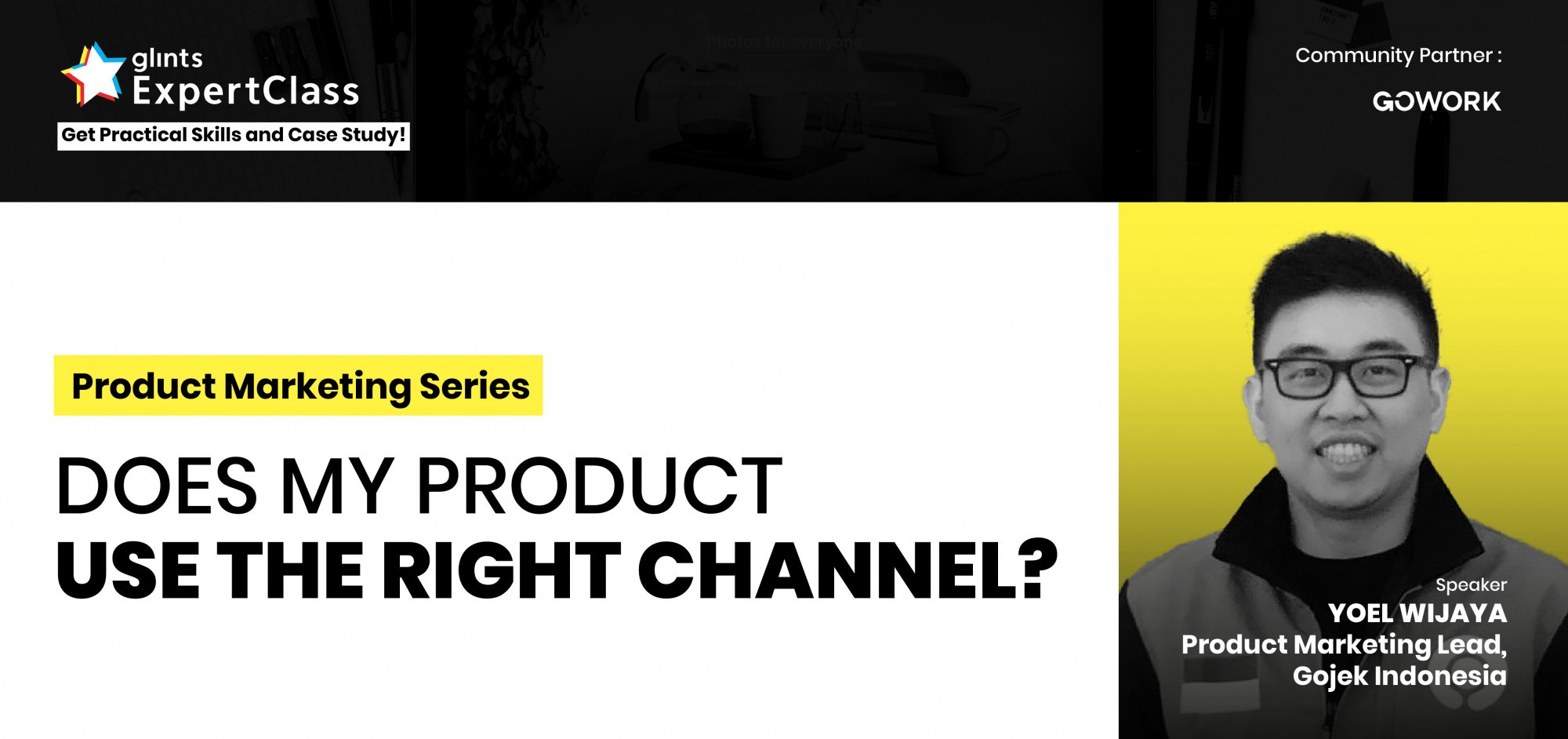 [Online Glints ExpertClass] Reality Check: Does My Product Use the Right Channel?