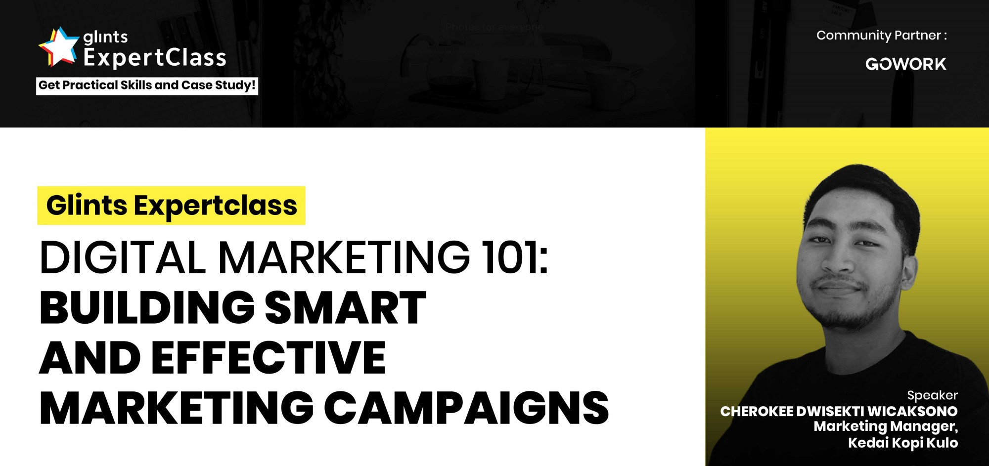 [Online Glints ExpertClass] Digital Marketing 101: Building Smart And Effective Marketing Campaigns