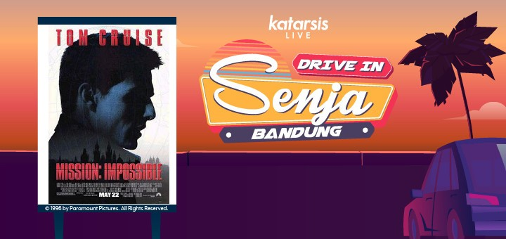 Drive-In Senja Bandung - Mission: Impossible