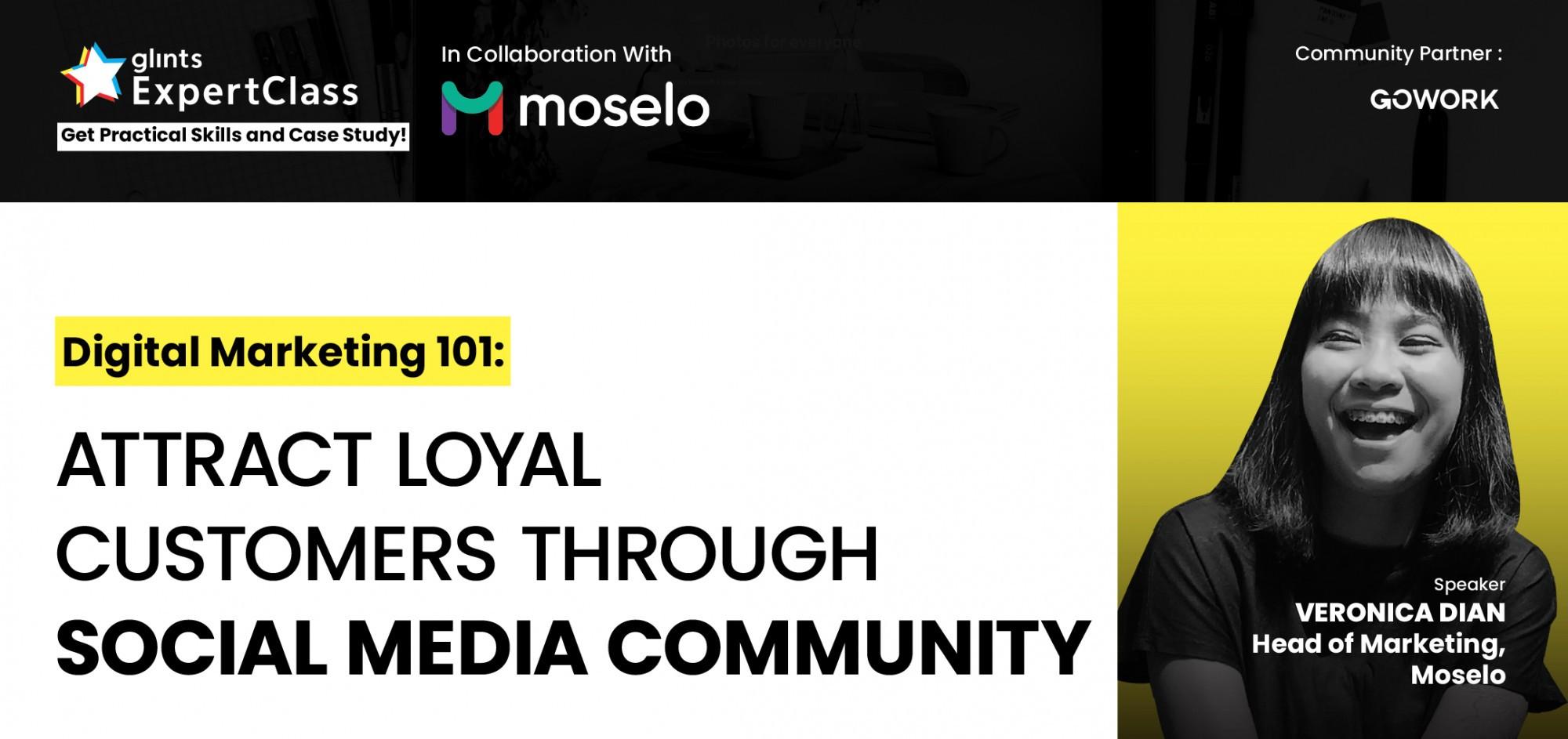 [Online Glints ExpertClass] Glints x Moselo: Attract Loyal Customers through Social Media Community