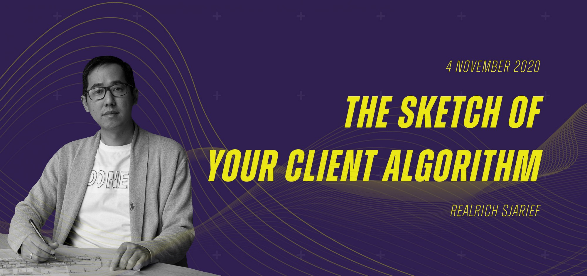 "Seminar Arsitektur ""The Sketch of Your Client Algorithm"" by Realrich Sjarief"