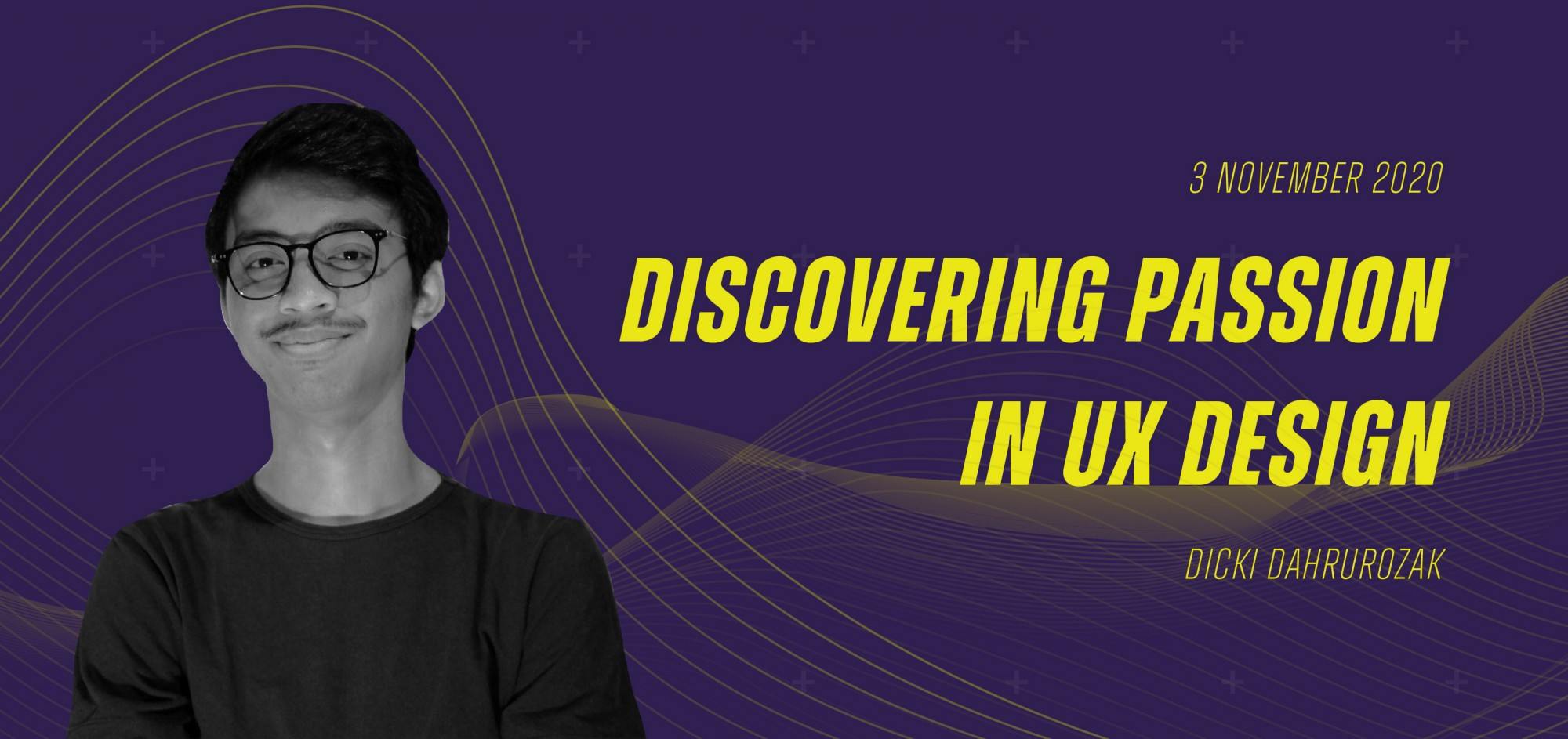 "Seminar Interaction Design ""Discovering Passion in UX Design"" by Dicki Dahrurozak"