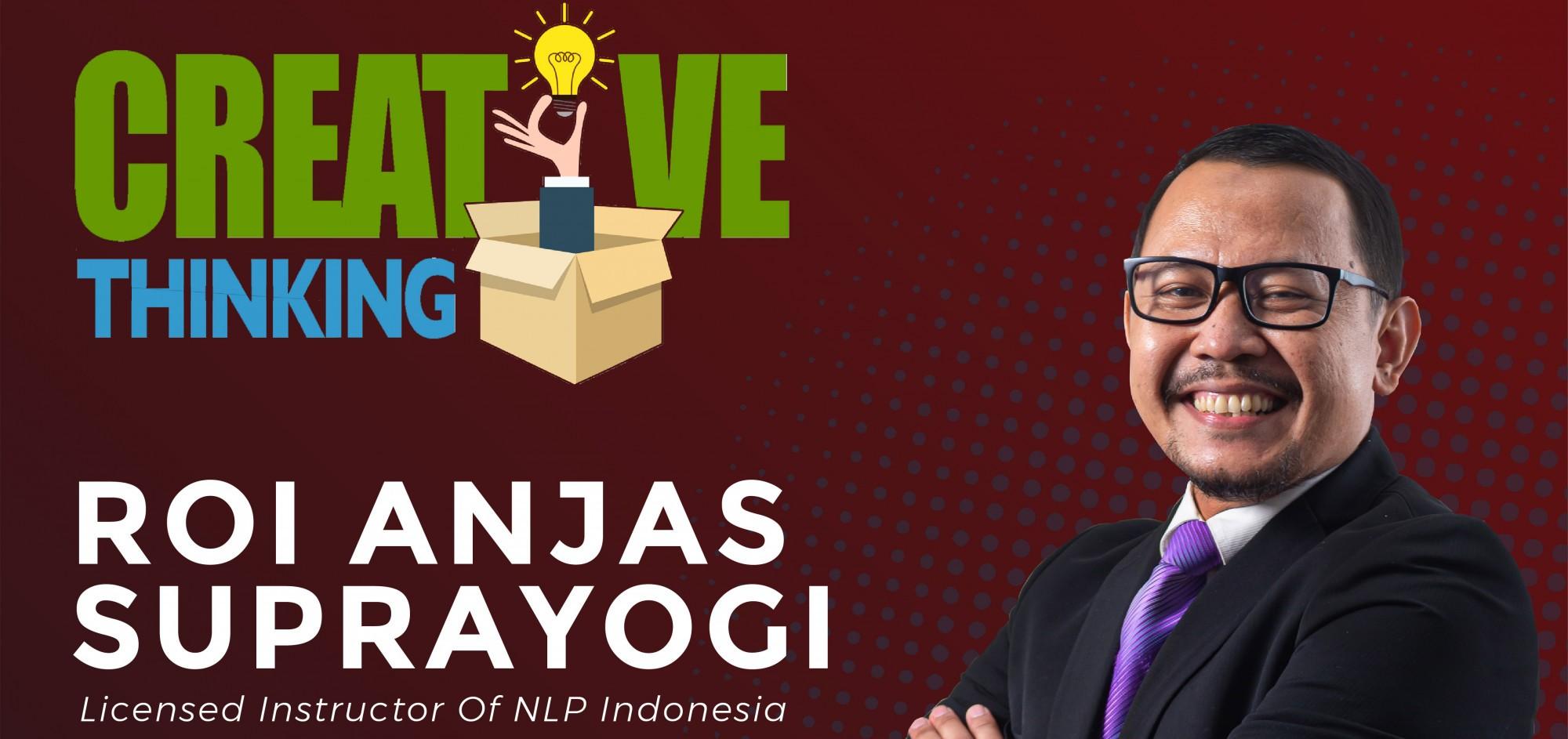 Creative Thinking with Roi Anjas Suprayogi