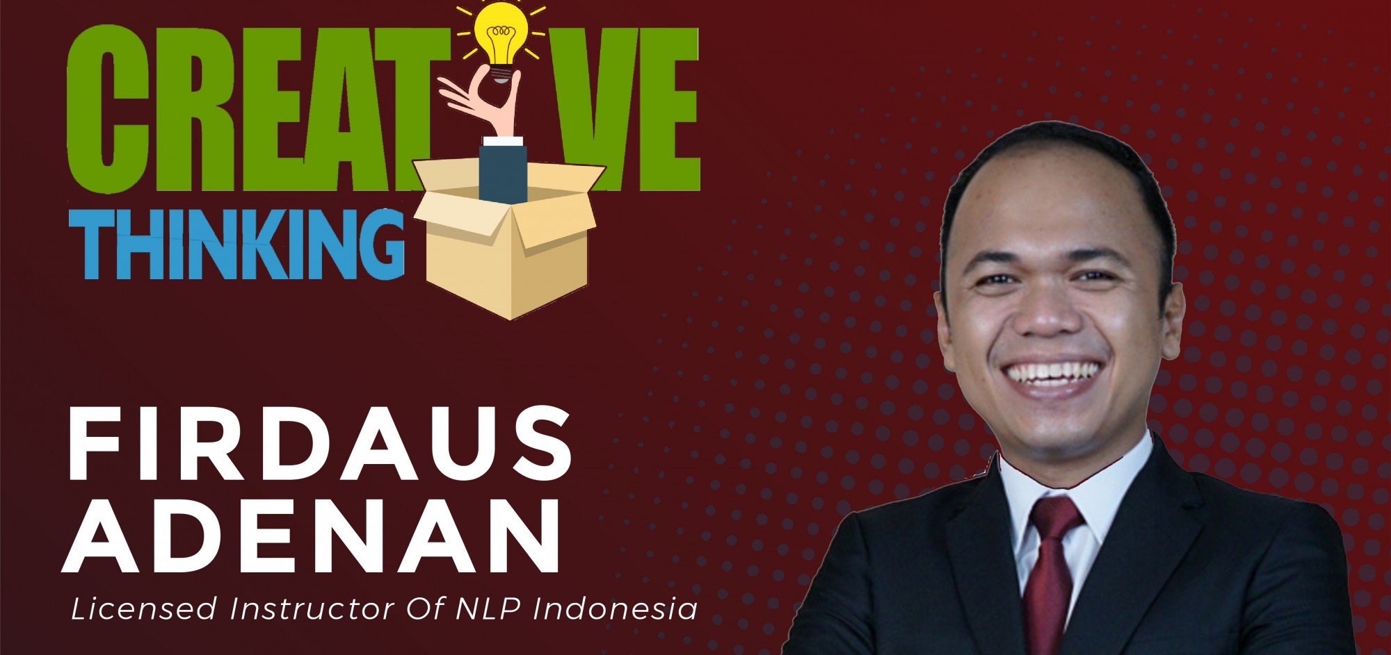 CREATIVE THINKING with dr. Firdaus Adenan