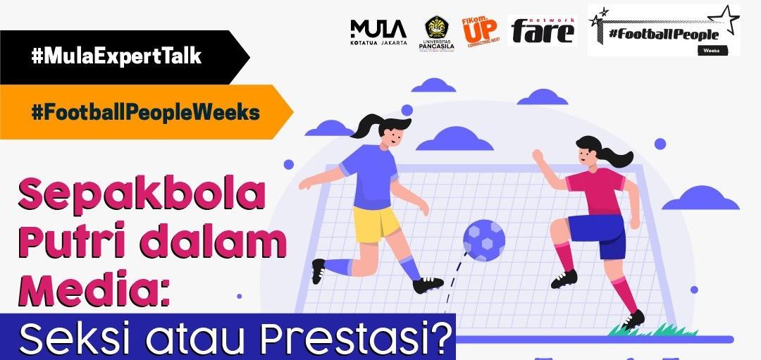 #MULAExpertTalk: Sepak Bola Putri dalam Media - Seksi atau Prestasi
