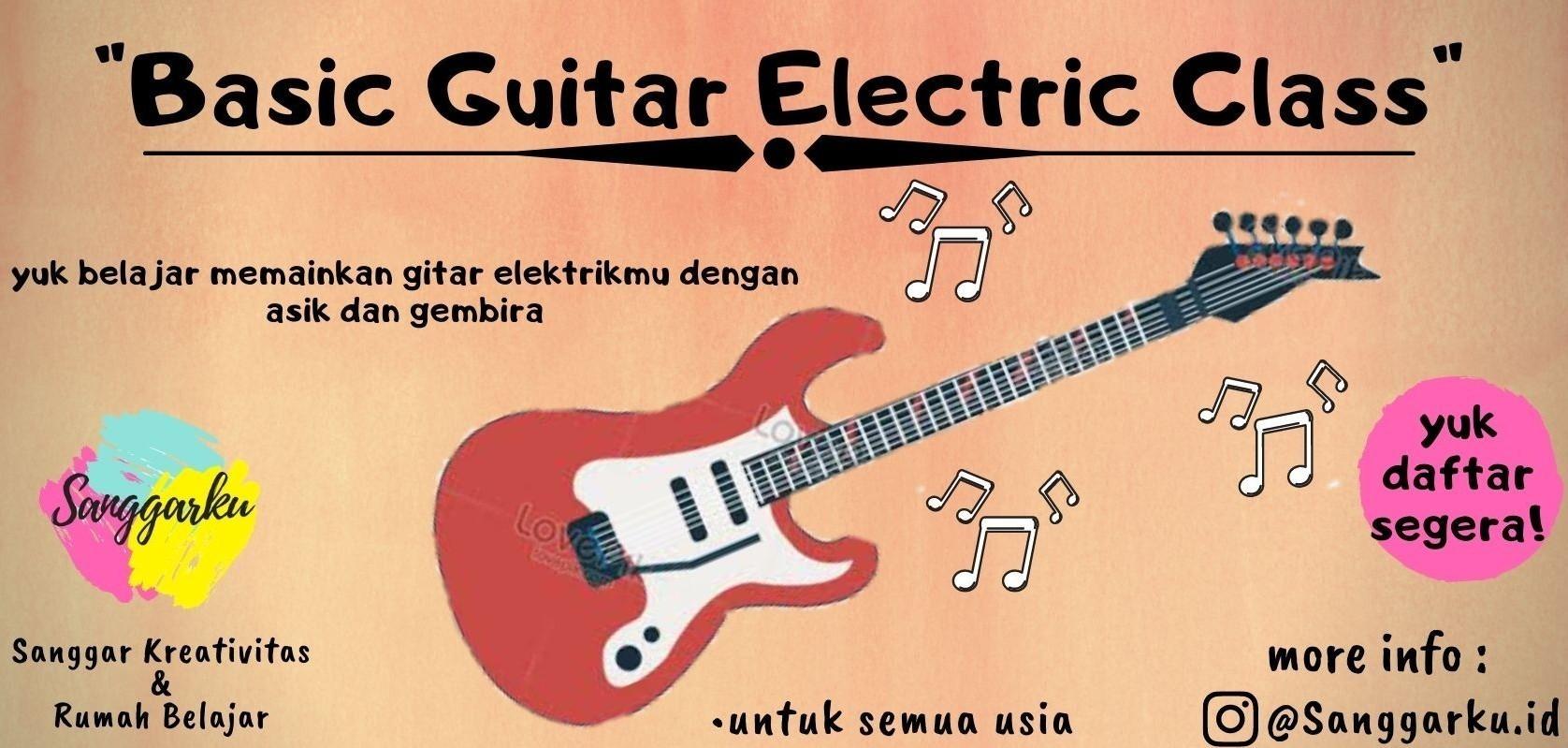 Kursus Musik Sanggarku - Basic Gitar Electric Class