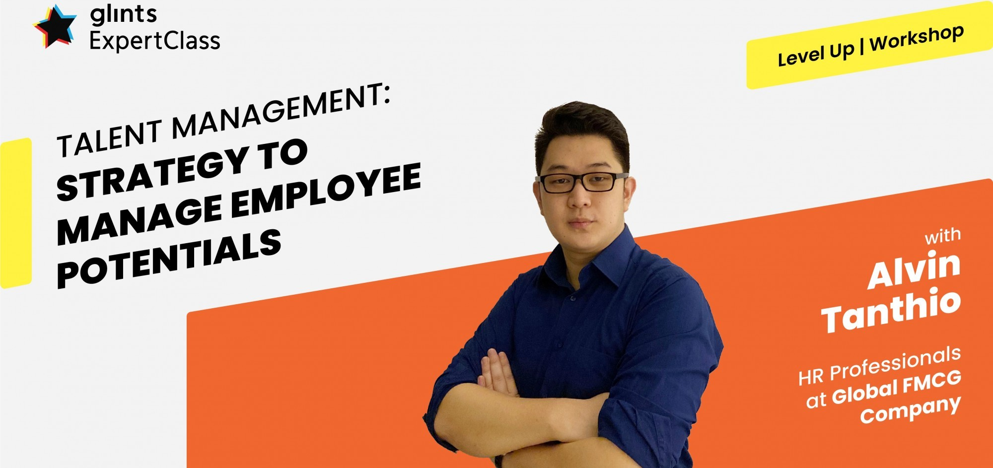 [Online Glints ExpertClass] Talent Management: Strategy to Manage Employee Potentials