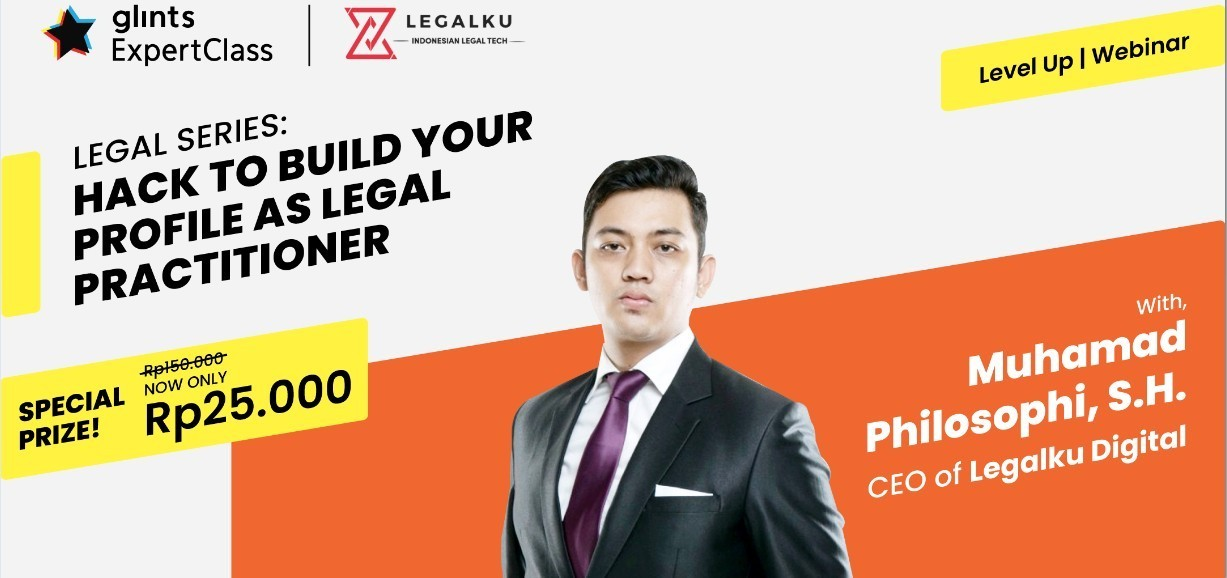 [Online Glints ExpertClass] Legal Series: Hack to Build Your Profile as Legal Practitioner