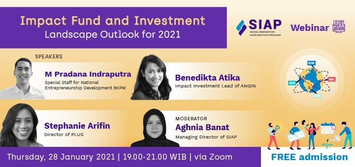 SIAP TALKSHOW #4: Impact Fund and Investment Landscape Outlook 2021
