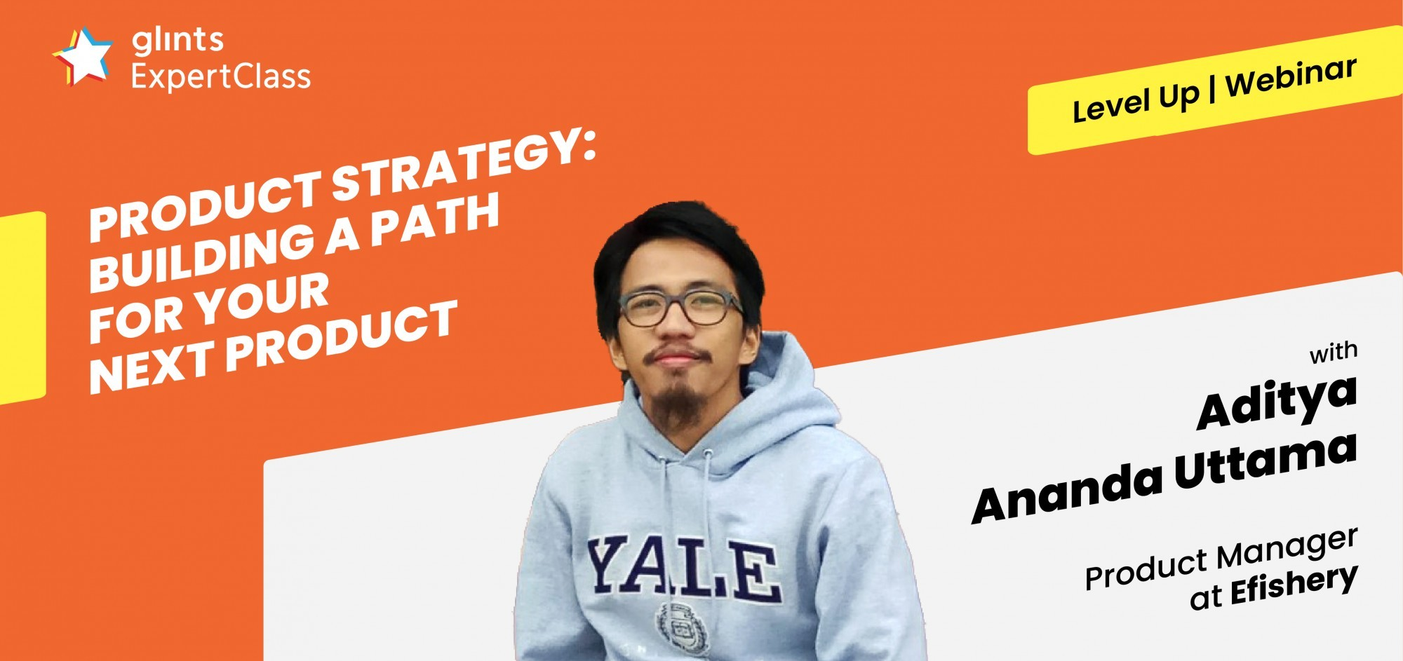 [Online Glints ExpertClass] Product Strategy : Building a Path for Your Next Product