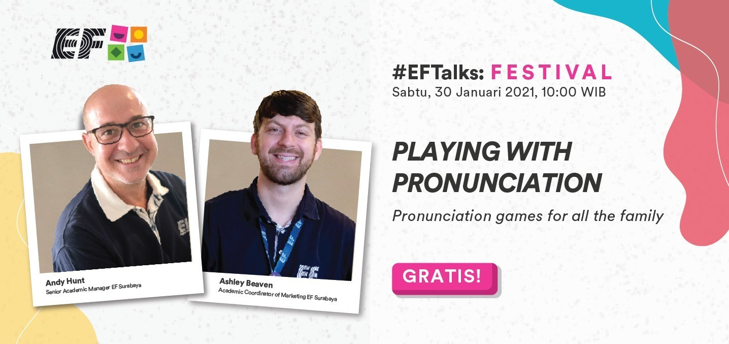 EF Online Seminar : Playing With Pronunciation. Pronunciation Games for All The Family