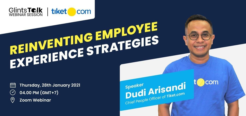 [GlintsTalk x Tiket.com] Tiket.com Journey: Reinventing Employee Experience Strategy