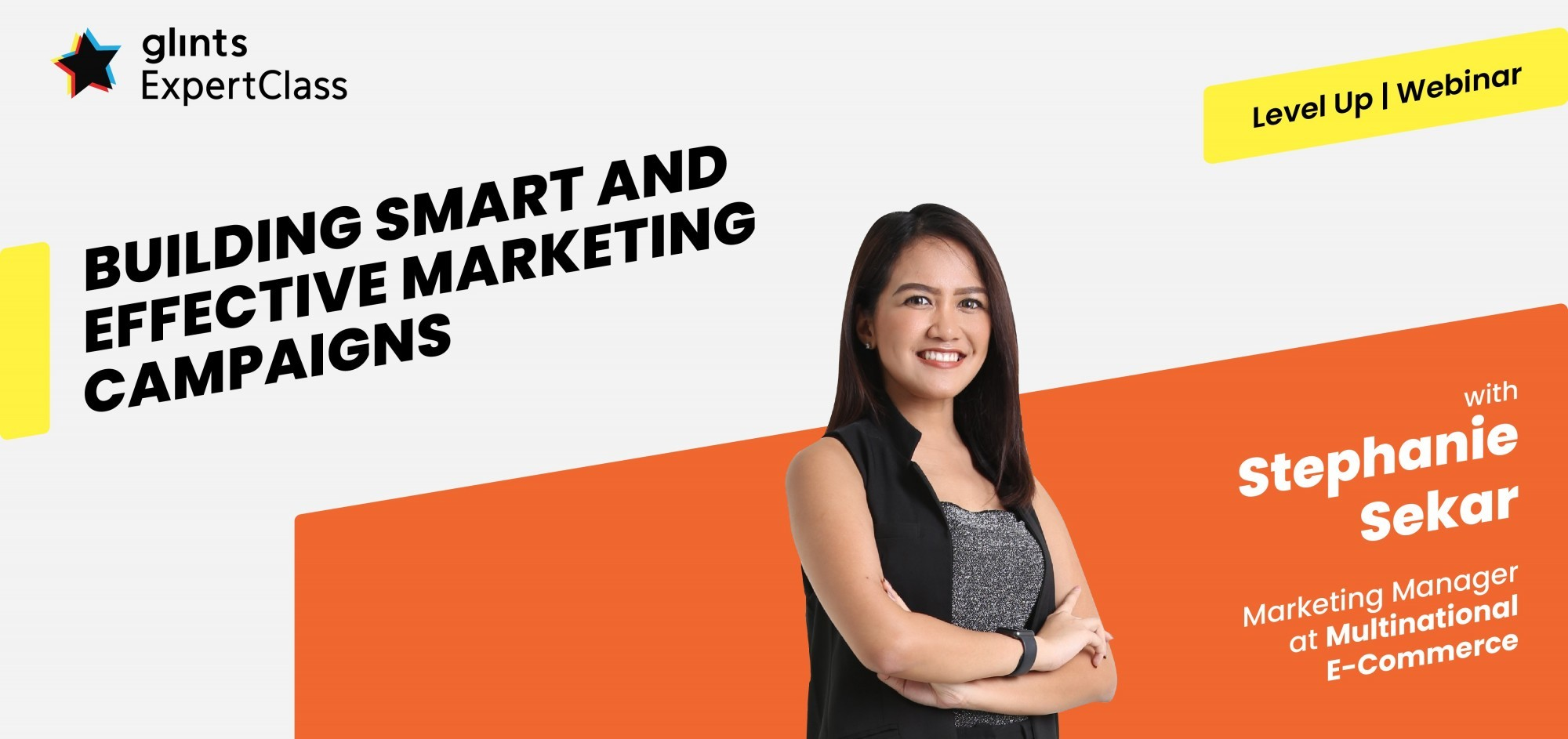 [Online Glints ExpertClass] Building Smart and Effective Marketing Campaigns