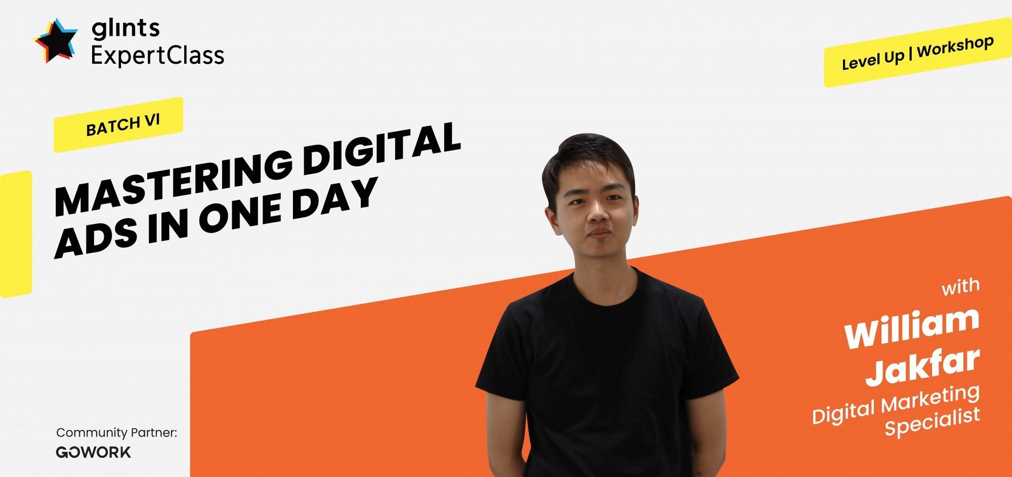 [Online Glints ExpertClass] Marketing Workshop : Mastering Digital Ads in One Day Batch VI