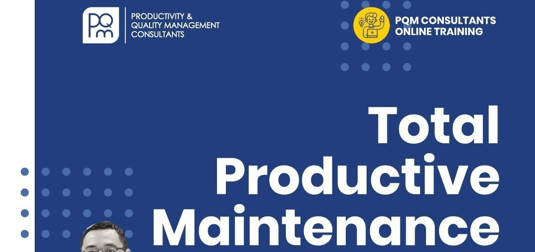 [ONLINE TRAINING] TOTAL PRODUCTIVE MAINTENANCE BY PQM CONSULTANTS