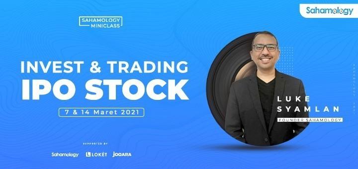 INVEST & TRADING IPO STOCK - Sahamology