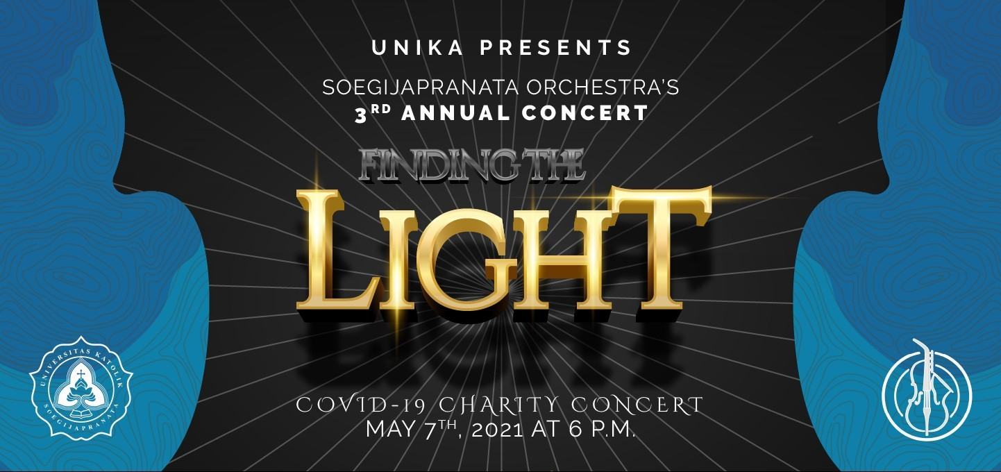 Finding The Light Soegijapranata's Orchestra 3rd Annual Concert