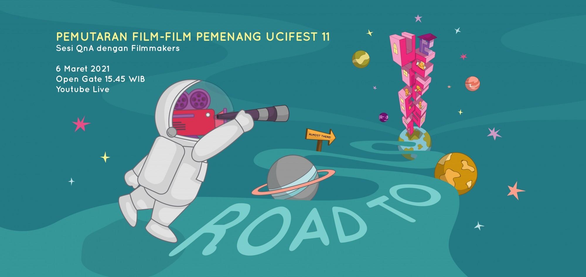 ROAD TO UCIFEST 12 - Pemutaran Film + Diskusi bersama FIlmmaker Pemenang UCIFEST 11