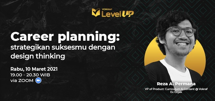 Vokraf Level Up - Career Planning: Strategikan suksesmu dengan design thinking